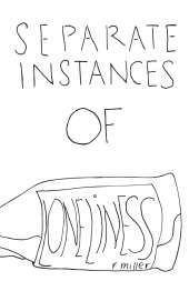 Separate Instances of Loneliness